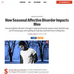 Seasonal Affective Disorder Affects Women and Men (Who Ignore It)