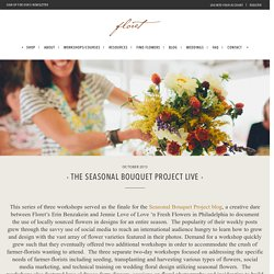 The Seasonal Bouquet Project Live - Floret Flowers