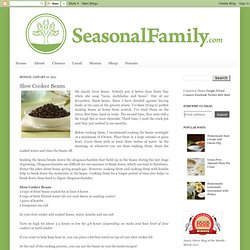 The Seasonal Family, an unrefined blog: Slow Cooker Beans