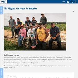 The Migrant / Seasonal Farmworker