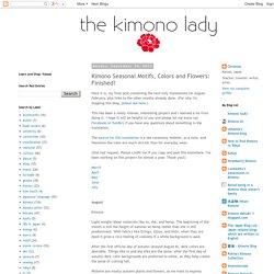 Kimono Seasonal Motifs, Colors and Flowers: Finished!