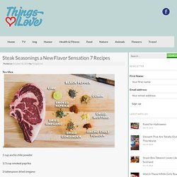 Steak Seasonings a New Flavor Sensation 7 Recipes