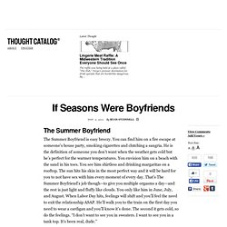 If Seasons Were Boyfriends & Thought Catalog - StumbleUpon