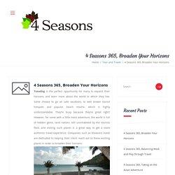 4 Seasons 365, Broaden Your Horizons