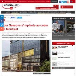 Four Seasons s'implante au coeur de Montréal
