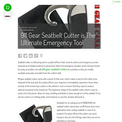 911 Gear Seatbelt Cutter is The Ultimate Emergency Tool — Canadian Tactical Gear