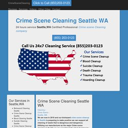 Seattle WA Crime Scene Cleanup and Cleaning,Seattle Blood Suicide Death Cleaning, Alpha Biohazard INC in zip code 98101 WA