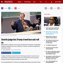 Seattle judge lets Trump travel ban suit roll on