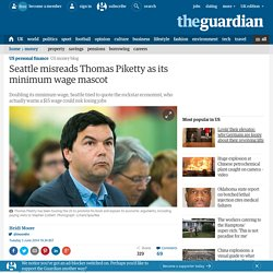 Seattle misreads Thomas Piketty as its minimum wage mascot