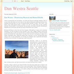 Dan Westra Seattle: Dan Westra – Prioritizing Physical and Mental Health