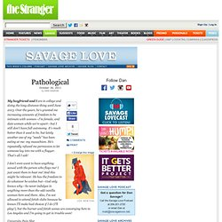 Savage Love by Dan Savage - Seattle Columns - Savage Love - Dan Savage