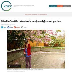 Blind in Seattle take strolls in a (nearly) secret garden