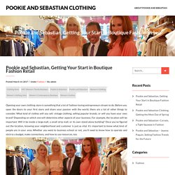 Pookie and Sebastian, Getting Your Start in Boutique Fashion Retail