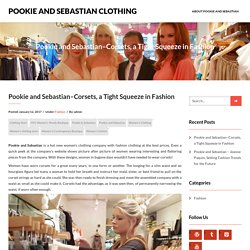Pookie and Sebastian–Corsets, a Tight Squeeze in Fashion