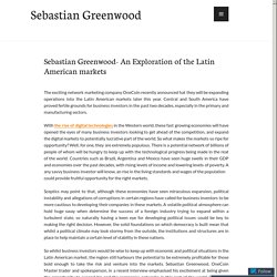 Sebastian Greenwood- An Exploration of the Latin American markets