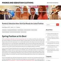 Pookie & Sebastian New York Get Ready for Latest Fashion