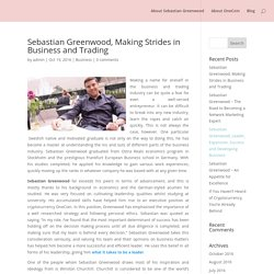 Sebastian Greenwood, Making Strides in Business and Trading