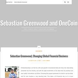 Sebastian Greenwood, Changing Global Financial Business