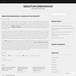 Sebastian Greenwood- Leading in the Industry