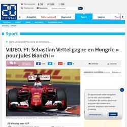 VIDEO. F1: Sebastian Vettel gagne en Hongrie « pour Jules Bianchi »