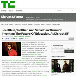 Joel Klein, Sal Khan And Sebastian Thrun On Inventing The Future Of Education, At Disrupt SF
