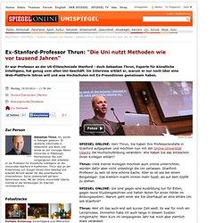 """Ex-Stanford-Professor Thrun: """"Die Uni nutzt Methoden wie vortausend Jahren"""" - SPIEGEL ONLINE - Nachrichten - UniSPIEGEL"""