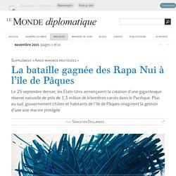 La bataille gagnée des Rapa Nui à l'île de Pâques, par Sébastien Deslandes (Le Monde diplomatique, novembre 2015)