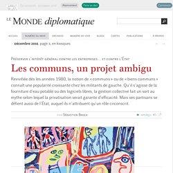 Les communs, un projet ambigu, par Sébastien Broca (Le Monde diplomatique, décembre 2016)