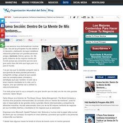 Nueva Sección: Dentro De La Mente De Mis Mentores... - Blog Organización Mundial del Éxito - Blog Organización Mundial del Éxito