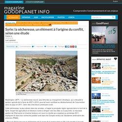 Syrie: la sécheresse, un élément à l'origine du conflit, selon une étude