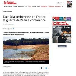 Face à la sécheresse en France, la guerre de l'eau a commencé