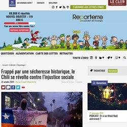 Frappé par une sécheresse historique, le Chili se révolte contre l'injustice sociale