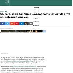 Sécheresse en Californie : les habitants tentent de vivre normalement sans eau