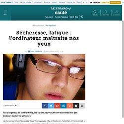 Sécheresse, fatigue : l'ordinateur maltraite nos yeux