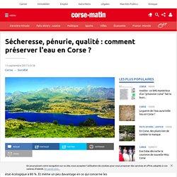 Sécheresse, pénurie, qualité : comment préserver l'eau en Corse ?