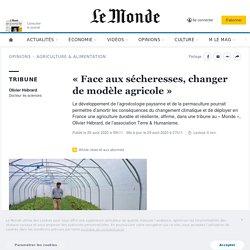 «Face aux sécheresses, changer de modèle agricole»