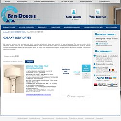 Séchoir corporel Galaxy Body Dryer - technoconseilbaindouche.com