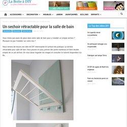 Un sechoir rétractable pour la salle de bain - La Boite à Diy