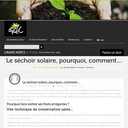 AREC – Le séchoir solaire, pourquoi, comment…