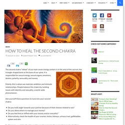 How to Heal the Second Chakra