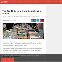 The Top 10 Second Hand Bookshops in Dublin
