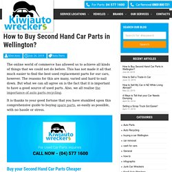How to Buy Second Hand Car Parts in Wellington, NZ