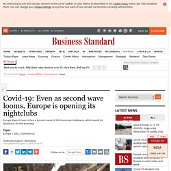 Covid-19: Even as second wave looms, Europe is opening its nightclubs