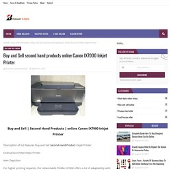 Buy and Sell second hand products online Canon IX7000 Inkjet Printer