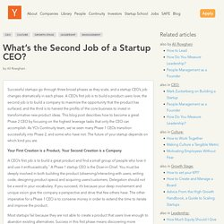 What's the Second Job of a Startup CEO?: CEO, Culture, Growth Stage
