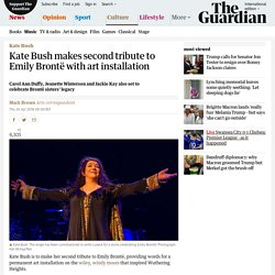 Kate Bush makes second tribute to Emily Brontë with art installation
