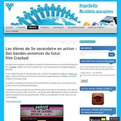 Les élèves de 5e secondaire en action : Des bandes-annonces du futur film Cracked