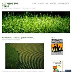 Secondaire 1 : Le territoire agricole au Québec