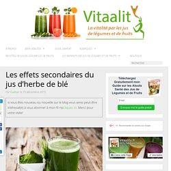 Les effets secondaires du jus d'herbe de blé - Vitaality, jus de fruits frais maison, jus de légumes frais, jus crus, extracteur de jus, jus de fruit, jus crus, jus verts, recettes de jus