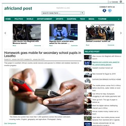 Homework goes mobile for secondary school pupils in Lesotho - Africlandpost